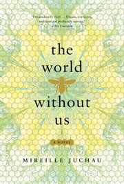 The World Without Us ebook by Mireille Juchau