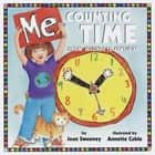 Me Counting Time - From Seconds to Centuries ebook by Joan Sweeney, Annette Cable