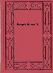 People Minus X ebook by Raymond Zinke Gallun