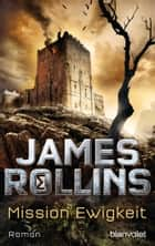 Mission Ewigkeit - Roman ebook by James Rollins, Norbert Stöbe