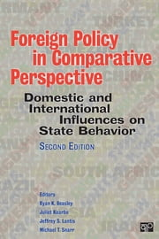 Foreign Policy in Comparative Perspective - Domestic and International Influences on State Behavior ebook by Ryan K. Beasley,Juliet Kaarbo,Mr. Jeffrey S. Lantis,Michael T. Snarr