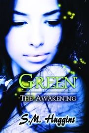 Green: The Awakening Book 1 ebook by S. M. Huggins