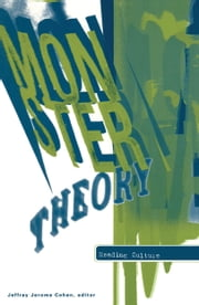 Monster Theory - Reading Culture ebook by Jeffrey Jerome Cohen