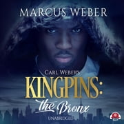 Carl Weber's Kingpins: The Bronx audiobook by Marcus Weber