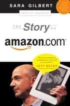 The Story of Amazon.com ebook by Sara Gilbert