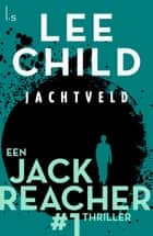 Jachtveld ebook by Lee Child, Bob Snoijink