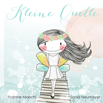 Kleine Quelle - Little Ell meets My Source ebook by Yvonne Maisch