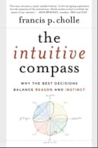 The Intuitive Compass ebook by Francis Cholle