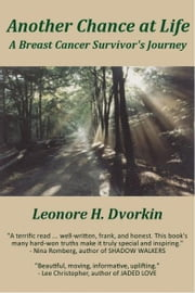 Another Chance at Life: A Breast Cancer Survivor's Journey ebook by Leonore H. Dvorkin