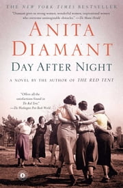 Day After Night - A Novel ebook by Anita Diamant
