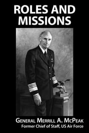 Roles and Missions ebook by General Merrill A. McPeak