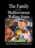 The Family in the Mediterranean Welfare States ebook by Manuela Naldini
