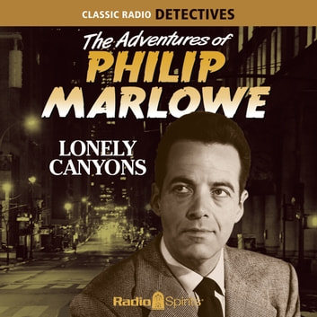 Philip Marlowe - Lonely Canyons audiobook by