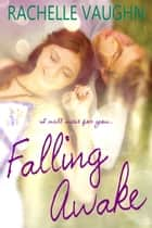 Falling Awake - Clean and Wholesome Hockey Romance ebook by Rachelle Vaughn