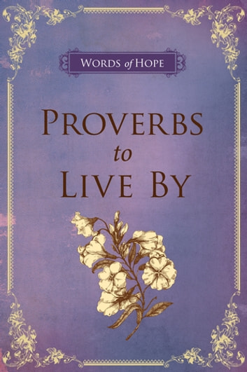 Proverbs to Live By (eBook) ebook by Christian Art Publishers Christian Art Publishers