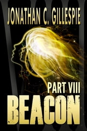 Beacon - Part VIII ebook by Jonathan C. Gillespie