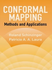 Conformal Mapping - Methods and Applications ebook by Roland Schinzinger, Patricio A. A. Laura