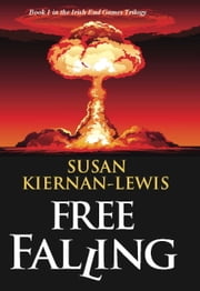 Free Falling - Book 1 of the Irish End Games ebook by Susan Kiernan-Lewis
