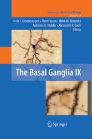 The Basal Ganglia IX ebook by Hendrik Jan Groenewegen,Pieter Voorn,Henk W. Berendse,Antonius B. Mulder,Alexander R. Cools