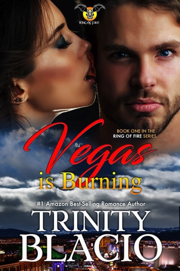 Vegas is Burning - Book One of the Ring of Fire Series ebook by Trinity Blacio