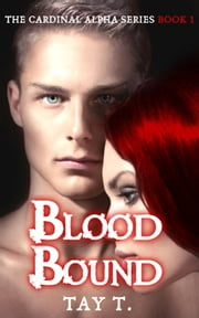 Blood Bound ebook by Tay T.