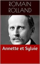 Annette et Sylvie - Tome 1 de L'Âme enchantée ebook by Romain Rolland