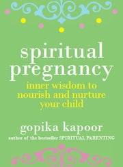 Spiritual Pregnancy ebook by Gopika Kapoor