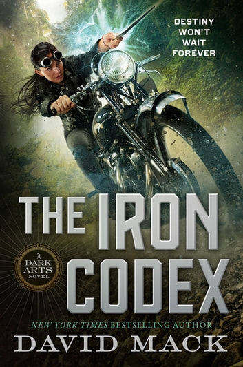 The Iron Codex - A Dark Arts Novel ebook by David Mack