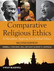 Comparative Religious Ethics - A Narrative Approach to Global Ethics ebook by Darrell J. Fasching,Dell deChant,David M. Lantigua