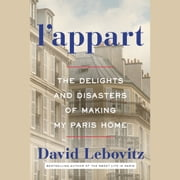 L'Appart - The Delights and Disasters of Making My Paris Home audiobook by David Lebovitz
