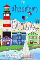 An American in Cornwall ebook by Laura Briggs