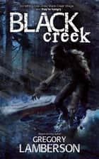 Black Creek ebook by Gregory Lamberson