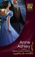 Miss In A Man's World (Mills & Boon Historical) eBook by Anne Ashley