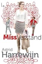 Miss Verstand ebook by Astrid Harrewijn