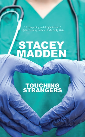 Touching Strangers ebook by Stacey Madden