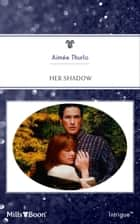 Her Shadow ebook by Aimée Thurlo