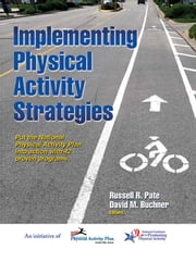 Implementing Physical Activity Strategies ebook by Russell R. Pate,David Buchner