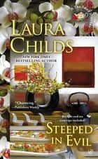 Steeped in Evil ebook by Laura Childs
