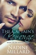 The Captain's Revenge ebook by Nadine Millard
