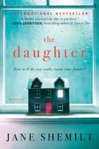 The Daughter - A Novel ebook by Jane Shemilt