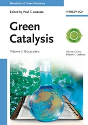 Handbook of Green Chemistry, Green Catalysis, Biocatalysis ebook by Paul T. Anastas,Robert H. Crabtree