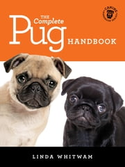 The Complete Pug Handbook ebook by Linda Whitwam