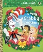 A Very Crabby Christmas (Dr. Seuss/Cat in the Hat) ebook by Tish Rabe, Dave Aikins