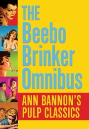The Beebo Brinker Omnibus - Ann Bannon's Pulp Classics ebook by Ann Bannon,Lily Tomlin