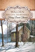 Walden and Civil Disobedience (Global Classics) ebook by Henry David Thoreau