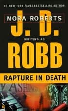 Rapture in Death ebook by J. D. Robb