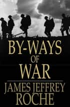By-Ways of War - The Story of the Filibusters ebook by James Jeffrey Roche