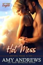 Hot Mess ekitaplar by Amy Andrews