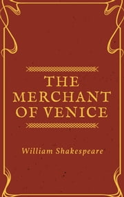 The Merchant of Venice (Annotated) ebook by William Shakespeare