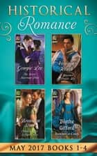 Historical Romance May 2017 Books 1 - 4: The Secret Marriage Pact / A Warriner to Protect Her / Claiming His Defiant Miss / Rumors at Court (Mills & Boon e-Book Collections) ebook by Georgie Lee, Virginia Heath, Bronwyn Scott,...